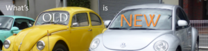 Nostalgia marketing - image of old and new VW beetle cars next to each other