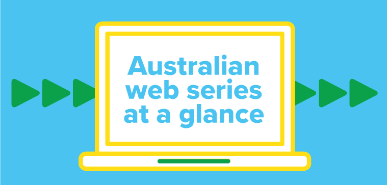 Australian web series at a glance