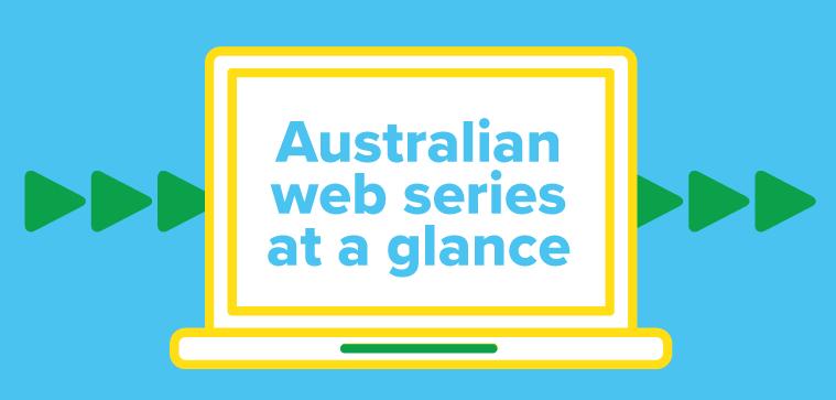 Australian web series at a glance